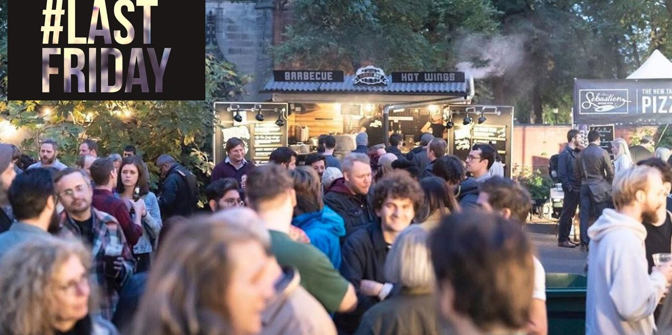 LastFriday street food nights - the last Friday each month 5-10pm